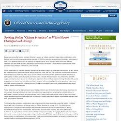 "Seeking Stellar ""Citizen Scientists"" as White House Champions of Change"
