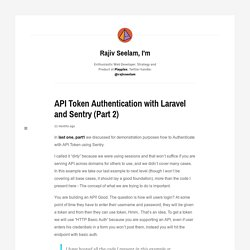 Rajiv Seelam, I'm – API Token Authentication with Laravel and Sentry...