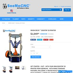 SeeMeCNC® Orion Delta™ Desktop 3D Printer