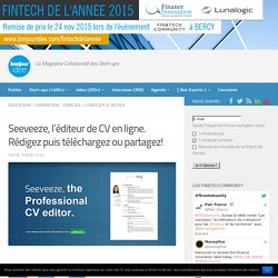 Seeveeze, l'éditeur de CV en ligne. Rédigez puis téléchargez ou partagez
