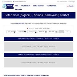 Seferihisar (Sığacık) Samos (Karlovassı) Feribot Bileti Fiyatları ve Sefer Saatleri - FeribotBiletim