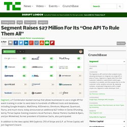 "Segment Raises $27 Million For Its ""One API To Rule Them All"""