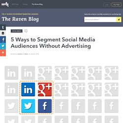 5 Ways to Segment Social Media Audiences