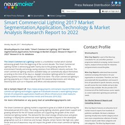 Smart Commercial Lighting 2017 Market Segmentation,Application,Technology & Market Analysis Research Report to 2022