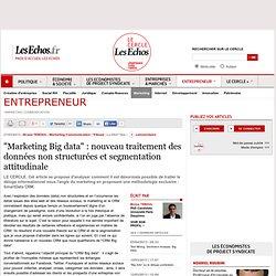 """""""Marketing Big data"""" : nouveau traitement des données non structurées et segmentation attitudinale"""