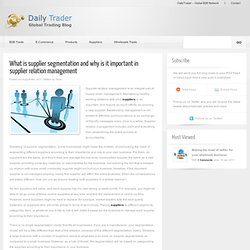 What is supplier segmentation and why is it important in supplier relation management