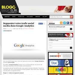 Segmenter votre trafic social media dans Google Analytics