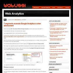 7 segments avancés Google Analytics à créer absolument