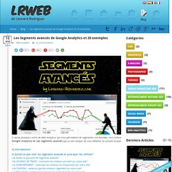 Segments avancés Google Analytics : tutoriel et exemples