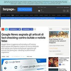 Google News segnala gli articoli di fact-checking contro bufale e notizie false