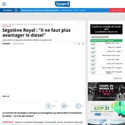"""Ségolène Royal : """"il ne faut plus avantager le diesel"""""""