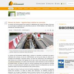 Réseaux de chaleur: Ségolène Royal mobilise les communes