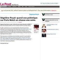Ségolène Royal: quand une polémique sur Paris Match en chasse un
