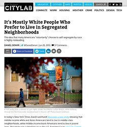 It's Mostly Whites, Not Blacks Who Prefer to Live in Segregated Neighborhoods