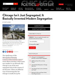 Chicago Isn't Just Segregated, It Basically Invented Modern Segregation