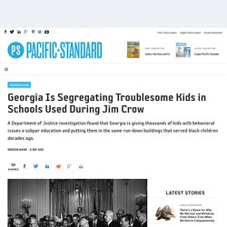 Georgia Is Segregating Troublesome Kids in Schools Used During Jim Crow - Pacific Standard