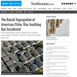 The Racial Segregation of American Cities Was Anything But Accidental