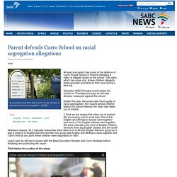 Parent defends Curro School on racial segregation allegations  :Friday 19 June 2015