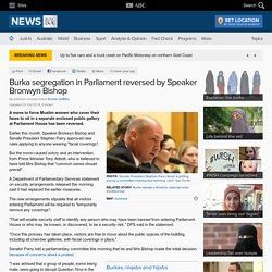 Burka segregation in Parliament reversed by Speaker Bronwyn Bishop