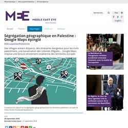Ségrégation géographique en Palestine : Google Maps épinglé