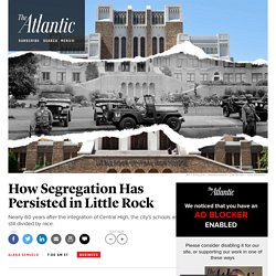 How Segregation Has Persisted in Little Rock