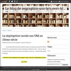 La ségrégation raciale aux USA au 21ème siècle - Le blog de segragtion-usa-lets.over-blog.com