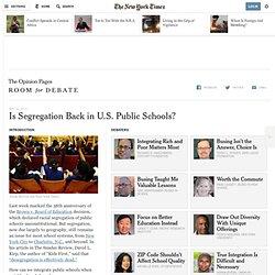 Is Segregation Back in U.S. Public Schools? - Room for Debate