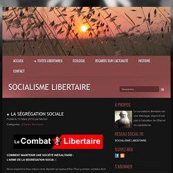 ★ La ségrégation sociale - Socialisme libertaire