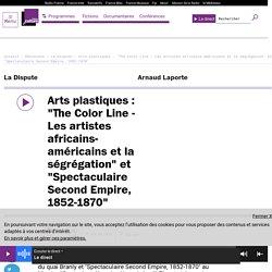 """Arts plastiques : """"The Color Line - Les artistes africains-américains et la ségrégation"""" et """"Spectaculaire Second Empire, 1852-1870"""""""