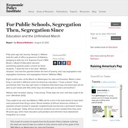 For Public Schools, Segregation Then, Segregation Since: Education and the Unfinished March