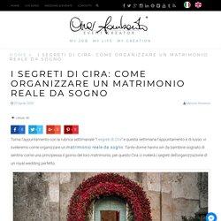 I segreti di Cira: come organizzare un matrimonio reale da sogno