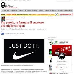Tre parole, la formula di successo dei migliori slogan