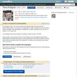 Tiara A Segrist (1989 - 2011) Genealogy - Family Tree and History