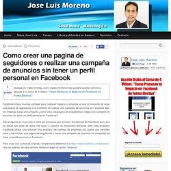 Como crear una pagina de seguidores o realizar una campaña de anuncios sin tener un perfil personal en Facebook