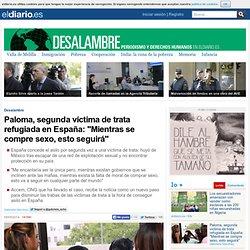 "Paloma, segunda víctima de trata refugiada en España: ""Mientras se compre sexo, esto seguirá"""