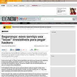 """Segurança: novo serviço usa """"iscas"""" irresistíveis para pegar hackers"""