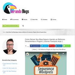 Segurança Wordpress Como Melhorar a Segurança de Seu Blog