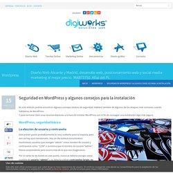 Seguridad en WordPress y algunos consejos para la instalación Diseño Web Alicante y Madrid – Digiworks