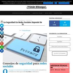 La seguridad en redes sociales depende de ti