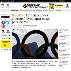 """Rio 2016. Le """"seigneur des anneaux"""" olympiques et ses pots-de-vin"""
