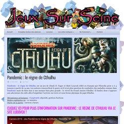 Jeux sur Seine » Pandemic : le règne de Cthulhu