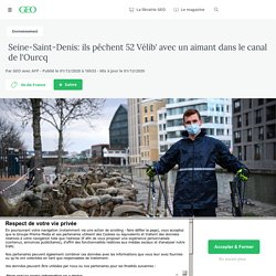 1er déc 2020 Seine-Saint-Denis: ils pêchent 52 Vélib' avec un aimant dans le canal de l'Ourcq