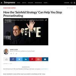 How the 'Seinfeld Strategy' Can Help You Stop Procrastinating
