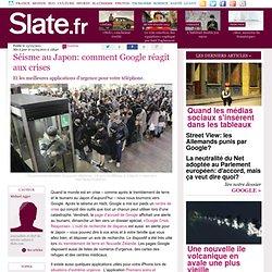 Séisme au Japon: comment Google réagit aux crises