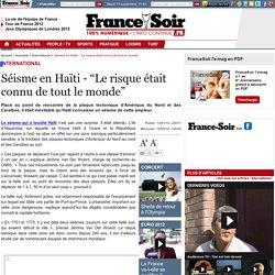 """Séisme en Haïti - """"Le risque était connu de tout le monde"""""""