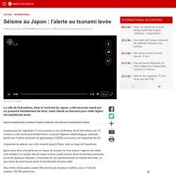 Séisme au Japon : l'alerte au tsunamilevée
