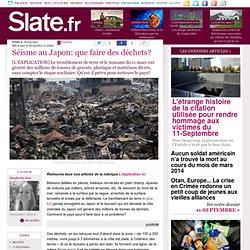 Séisme au Japon: que faire des déchets?