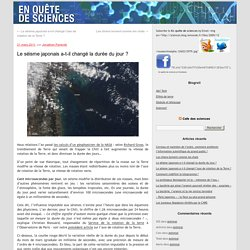 Le séisme japonais a-t-il changé la durée du jour ? - En quête de sciences - Blog LeMonde.fr