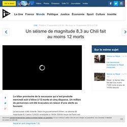 Un séisme de magnitude 8,3 au Chili fait au moins 12 morts