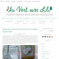Seitan à la cacahuète et au lait de coco (vegan) {Battle Food} - Au Vert avec Lili